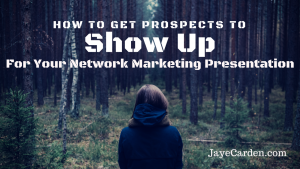 show-up-network-marketing-presentation