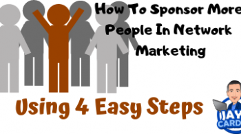how-to-sponsor-more-people-in-network-marketing